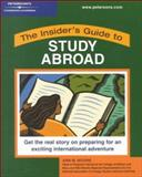 The Insider's Guide to Study Abroad, Ann M. Moore and Peterson's Guides Staff, 0768905907