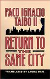 Return to the Same City, Paco Ignacio Taibo, 0892965908