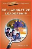What Every Principal Should Know about Collaborative Leadership, Glanz, Jeffrey, 1412915902