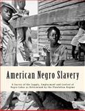 American Negro Slavery, Ulrich Phillips, 1484985907