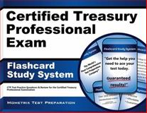 Certified Treasury Professional Exam Flashcard Study System : CTP Test Practice Questions and Review for the Certified Treasury Professional Examination, CTP Exam Secrets Test Prep Team, 160971590X