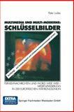 Multimedia und Multi-Moderne: Schlüsselbilder : Fernsehnachrichten und World Wide Web -- Medienzivilisierung in der Europäischen Währungsunion, Ludes, Peter, 3531135902