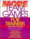 More Team Games for Trainers, Nilson, Carolyn, 0070465908