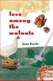 Love among the Walnuts, Jean Ferris, 0152015906