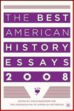 The Best American History Essays 2008 9780230605909