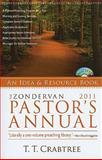 Pastor's Annual 2011 : An Idea and Resource Book, Crabtree, T. T., 0310275903