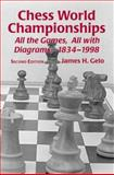 Chess World Championships : All the Games, All with Diagrams, 1834-1998, Gelo, James H., 0786405902