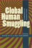 Global Human Smuggling : Comparative Perspectives, , 0801865905