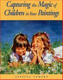 Capturing the Magic of Children in Your Paintings, Jessica Zemsky, 0891345906