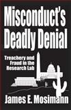 Misconduct's Deadly Denial, James E. Mosimann, 0989765903