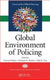 Global Environment of Policing, Das, Dilip K. and Palmer, Darren, 1420065904