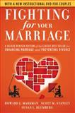 Fighting for Your Marriage, Howard J. Markman and Scott M. Stanley, 0470485914