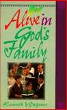 Alive in God's Family, Kenneth Wagener, 0570095913