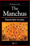 The Manchus, Crossley, Pamela Kyle, 0631235914