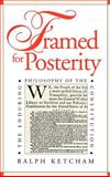 Framed for Posterity : The Enduring Philosophy of the Constitution, Ketcham, Ralph, 0700605916
