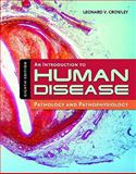 An Introduction to Human Disease : Pathology and Pathophysiology Correlations, Crowley, Leonard and Crowley, Leonard V., 0763765910