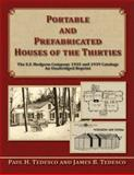 Portable and Prefabricated Houses of the Thirties : E. F. Hodgson Company 1935 and 1939 Catalogs Unabridged Reprint, Tedesco, Paul H. and Tedesco, James/B, 0979205913