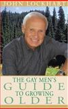 The Gay Man's Guide to Growing Older, John Lockhart, 1555835910