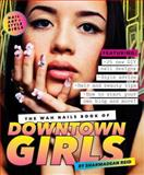 The WAH Nails Book of Downtown Girls, Sharmadean Reid, 174270591X