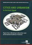 Cities and Urbanism in Ancient Egypt : Papers from a workshop in November 2006 at the Austrian Academy of Sciences (AAS), Manfred Bietak, Ernst Cerny, Irene Forstner-Muller, 3700165919