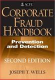 Corporate Fraud Handbook : Prevention and Detection, Wells, Joseph T., 0470095911