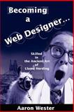 Becoming a Web Designer. . ., Aaron Wester, 0595215912