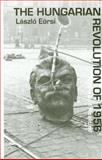 The Hungarian Revolution Of 1956 : Myths and Realities, Laszlo Eorsi, 0880335912
