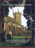 Capers in the Churchyard : Animal rights advocacy in the age of Terror, Hall, Lee, 097691591X