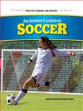 An Insider's Guide to Soccer, Jeremy Cooperson and Brian Wingate, 1477785914
