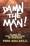 Damn the Man!, Tom Dalzell, 0486475913