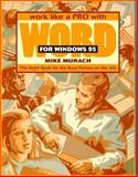 Work Like a PRO with Word for Windows 95, Mike Murach, 0911625917