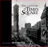 The Century in Times Square, New York Times Staff, 096686591X