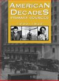 American Decades : Primary Sources, Cynthia Rose, 0787665916