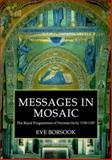 Messages in Mosaic : The Royal Programmes of Norman Sicily, 1130-1187, Borsook, Eve, 085115591X