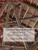 Timber Newsletters 2010-2013 : Timber Design File 6, Stubbersfield, Edgar, 0992425913