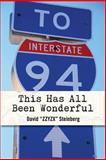 This Has All Been Wonderful, David Steinberg, 149756591X