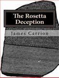 The Rosetta Deception, James Carrion, 1499235917