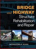 Bridge and Highway Structure Rehabilitation and Repair, Khan, Mohiuddin A., 0071545913
