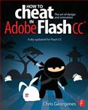 How to Cheat in Adobe Flash CC 1st Edition