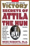 Victory Secrets of Attila the Hun, Wess Roberts, 0440505917