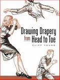 Drawing Drapery from Head to Toe, Cliff Young, 0486455912
