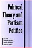 Political Theory and Partisan Politics 9780791445914
