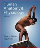 Human Anatomy and Physiology, Marieb, Elaine N. and Hoehn, Katja N., 0805395911