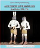 Acculturation in the Navajo Eden : New Mexico, 1550-1750, archaeology, language, religion of the peoples of the Southwest, Koenig, Seymour H. and Koenig, Harriet, 0976435918