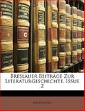 Breslauer Beiträge Zur Literaturgeschichte, Issue 16, Anonymous, 1141355914