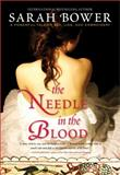 The Needle in the Blood, Sarah Bower, 1402265913