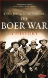 The Boer War : A History, Judd, Denis and Surridge, Keith, 1780765916