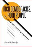 Rich Democracies, Poor People : How Politics Explain Poverty, Brady, David, 0195385918