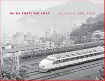 On Railways Far Away, Middleton, William D., 0253005914