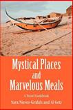 Mystical Places and Marvelous Meals, Sara Nieves-Grafals and Al Getz, 0595345913